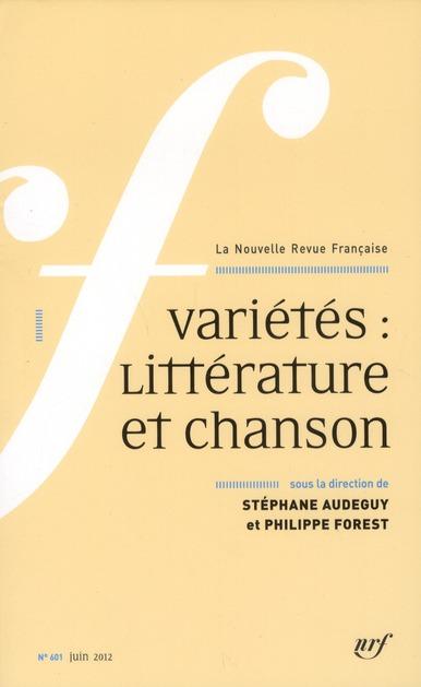 La nouvelle revue francaise ; varietes ; litterature & chanson t.601