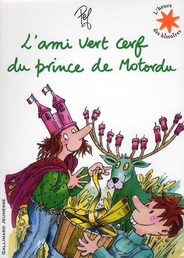 L'ami vert cerf du prince de Motordu