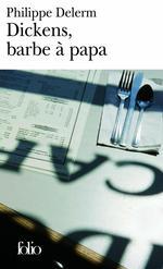 Vente Livre Numérique : Dickens, barbe à papa et autres nourritures délectables  - Philippe Delerm
