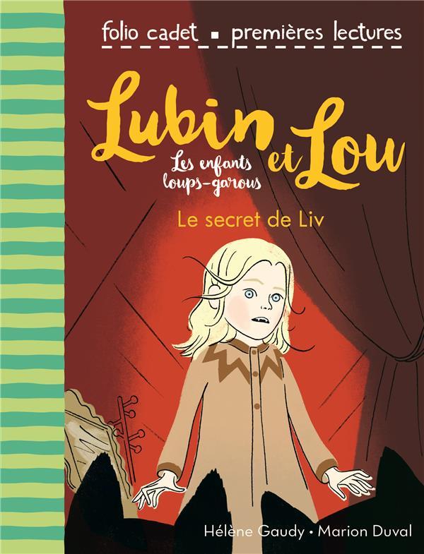 Lubin et Lou ; les enfants loups-garous T.7 ; le secret de Liv