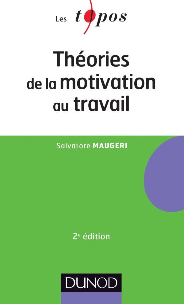 Théories de la motivation au travail (2e édition)