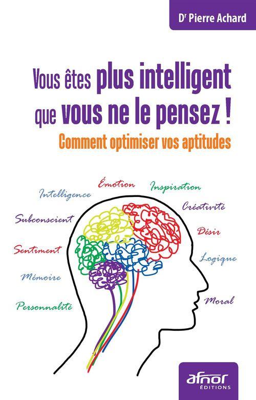Vous êtes plus intelligent que vous ne le pensez ! comment optimiser vos aptitudes