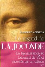 Le regard de la Joconde  - Alberto Angela