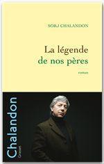 Vente Livre Numérique : La légende de nos pères  - Sorj Chalandon