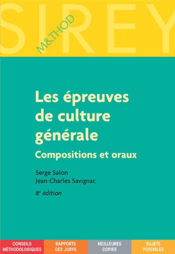 Les Epreuves De Culture Generale : Compositions Et Oraux - 8e Ed.