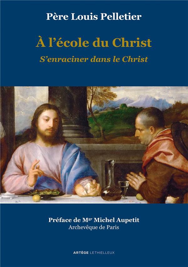 A L'ECOLE DU CHRIST : S'ENRACINER DANS LE CHRIST
