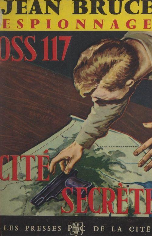 OSS 117 : Cité secrète  - Jean Bruce