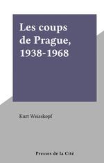 Les coups de Prague, 1938-1968