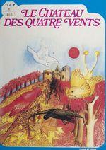 Le château des quatre vents  - Georgette Suret-Canale