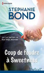 Coup de foudre à Sweetness  - Stephanie Bond