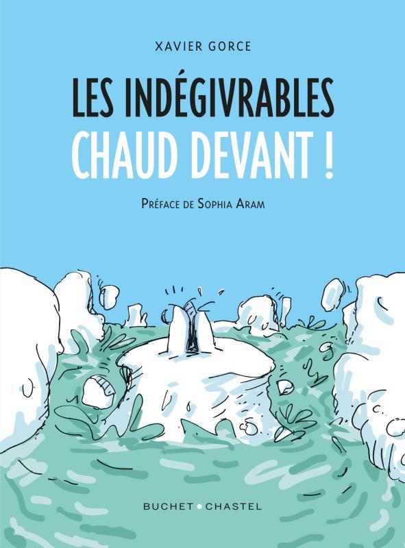 LES INDEGIVRABLES  -  CHAUD DEVANT !