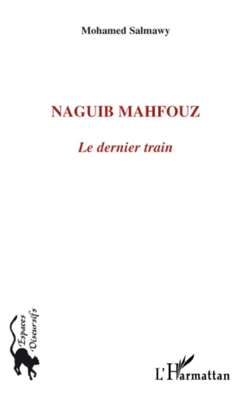 Naguib Mahfouz ; le dernier train
