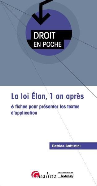 La loi Elan, 1 an après ; 6 fiches pour présenter les textes d'application