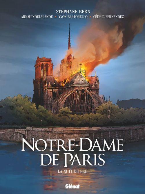 Notre-Dame de Paris ; la nuit du feu