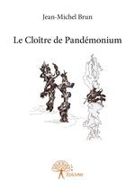 Le Cloître de Pandémonium  - Jean-Michel Brun