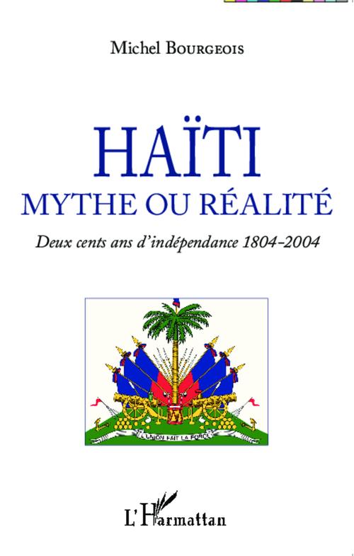 Haïti, mythe ou réalité ; deux cents ans d'indépendance 1804-2004