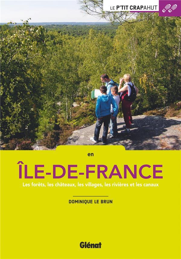 En Ile-de-France ; les forêts, les châteaux, les villages, les rivières, les canaux