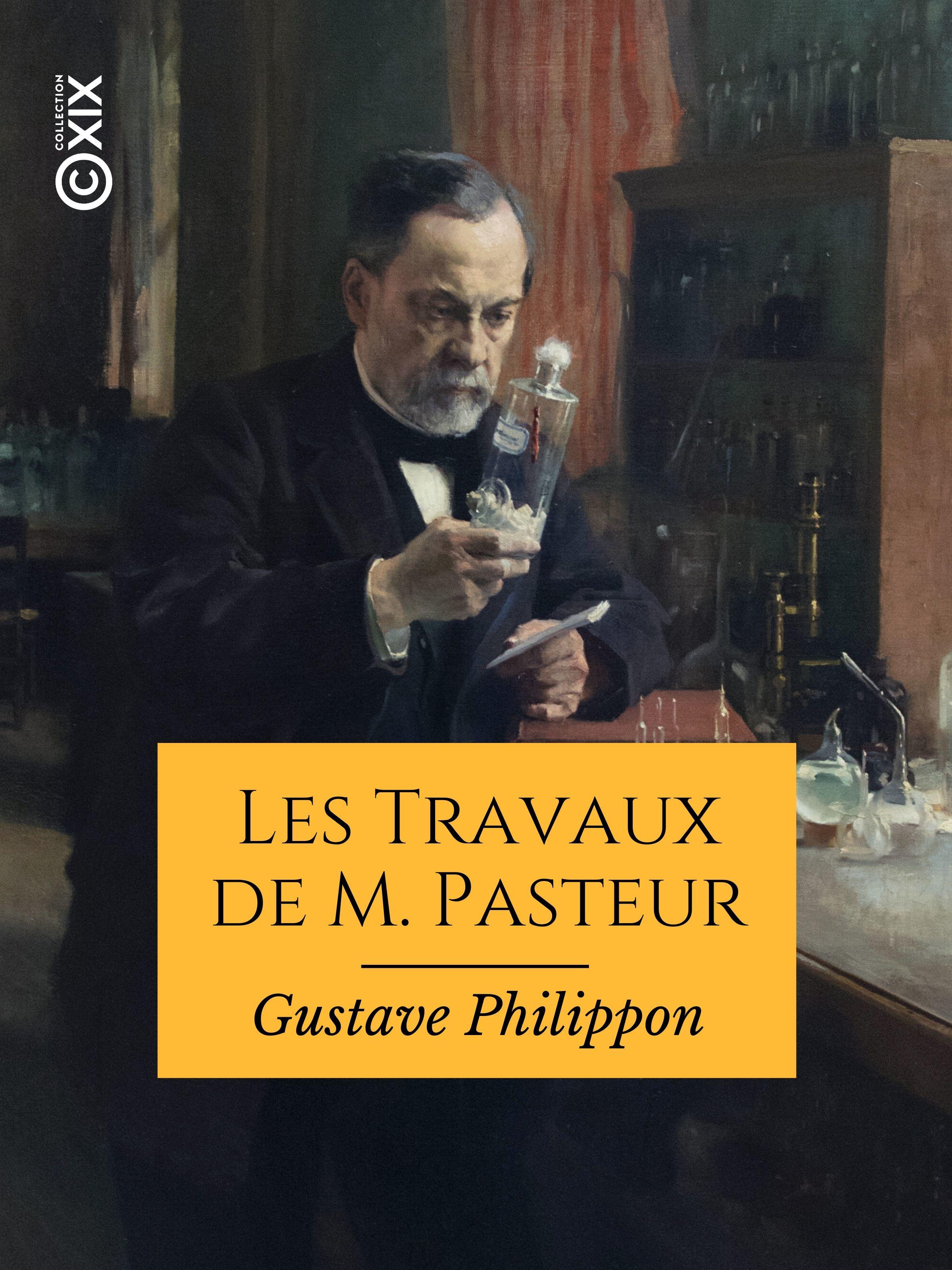 Les Travaux de M. Pasteur