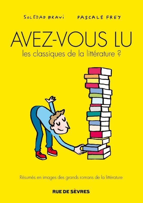 AVEZ-VOUS LU LES CLASSIQUES DE LA LITTERATURE ? T.1 BRAVI SOLEDAD/ FREY