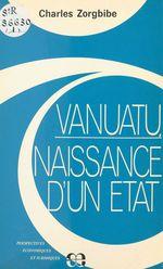 Vente Livre Numérique : Vanuatu, naissance d'un État  - Charles Zorgbibe