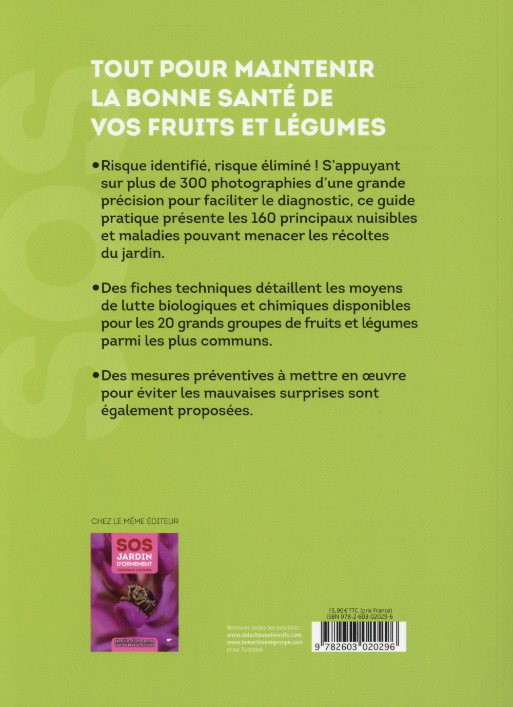 SOS jardin potager ; comment identifier et lutter contre 160 maladies et nuisibles