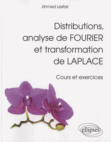 Distributions Analyse De Fourier Et Transformation De Laplace Cours Et Exercices