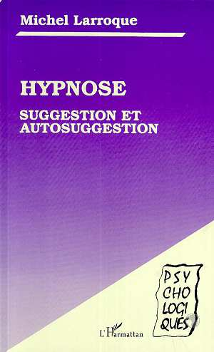 Hypnose, Suggestion Et Autosuggestion