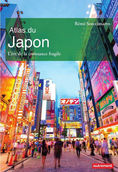 Atlas du Japon ; l'ère de la croissance fragile