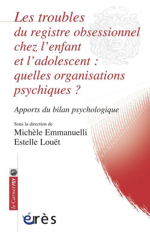 Les troubles du registre obsessionnel chez l´enfant et l´adolescent : quelles organisations psychiques ?