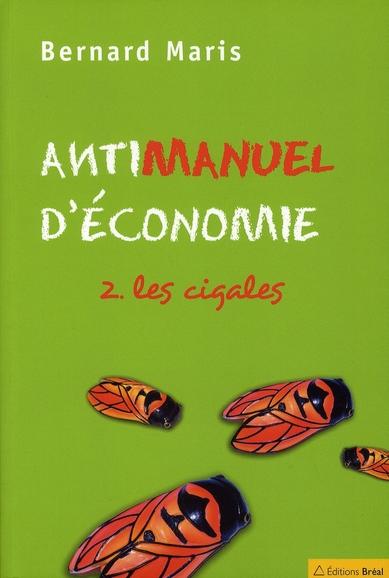 Antimanuel d'économie t.2 ; les cigales
