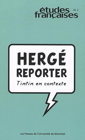 Hergé reporter ; Tintin en contexte