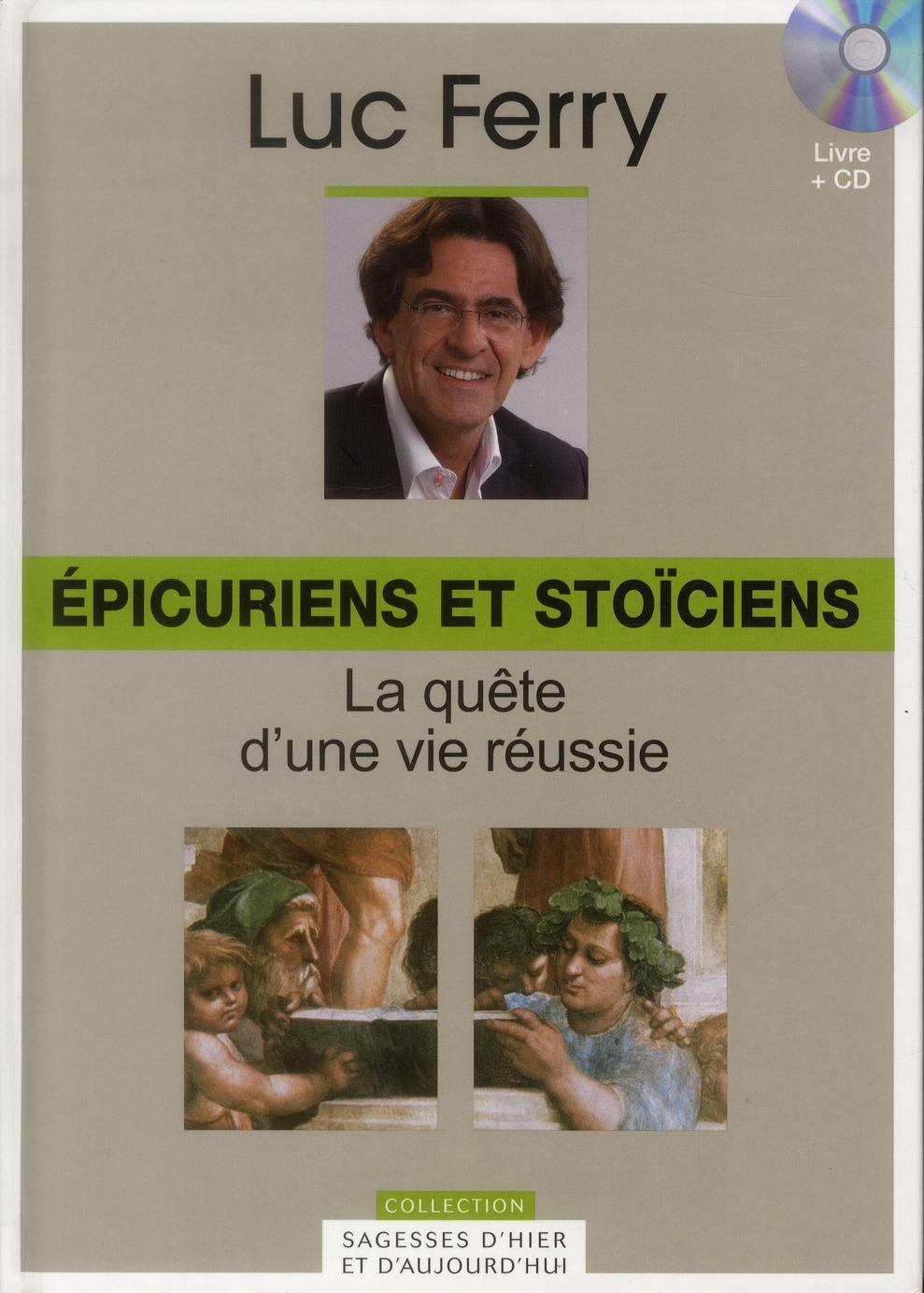 épicuriens et stoïciens t.3 ; la quête d'une vie réussie