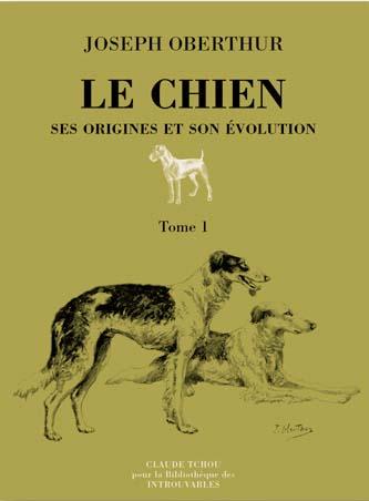 Le chien, ses origines et son evolution ; 2 volumes