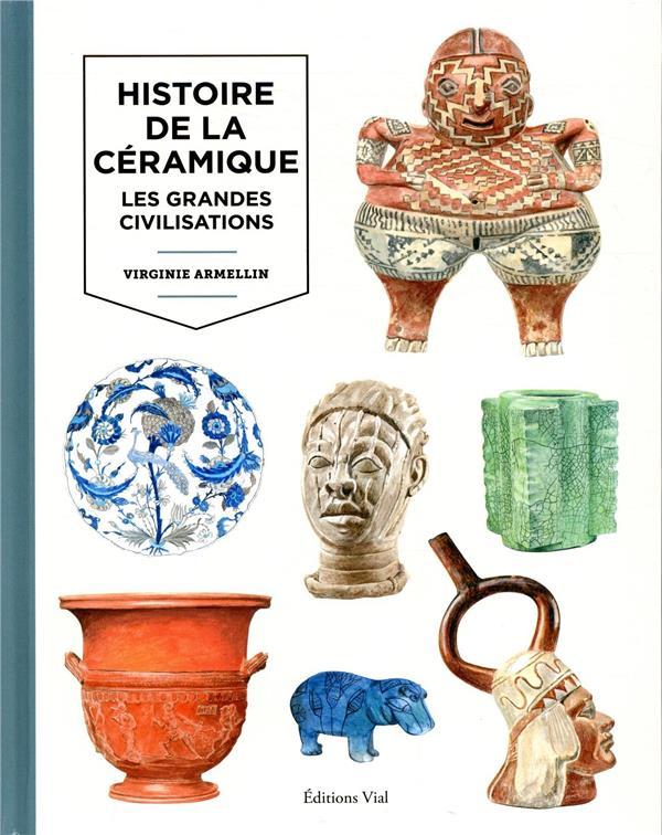 Histoire de la céramique t.1 ; les grandes civilisations