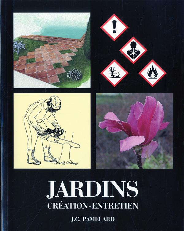 Jardins, Creation, Entretien (Edition 2012)