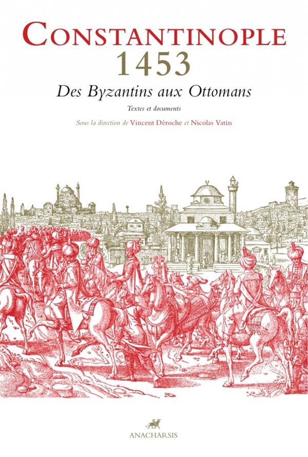 Constantinople 1453, des Byzantins aux Ottomans