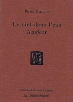 Le ciel dans l'eau Angkor  - Pierre Lartigue - Pierre Lartigue - Pierre LARTIGUE