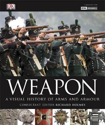 Weapon ; a visual history of arms and armour