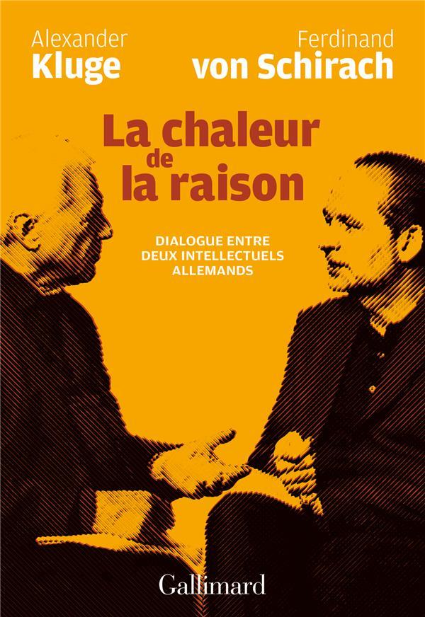 La chaleur de la raison ; dialogue entre deux intellectuels allemands