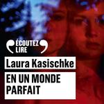 Vente AudioBook : En un monde parfait  - Laura Kasischke