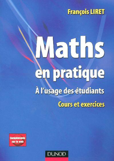 Maths En Pratique - 1re Edition - A L'Usage Des Etudiants - Livre+Complements En Ligne