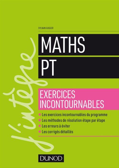 Maths les exercices incontournables PT