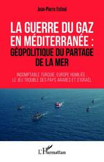 Vente EBooks : La guerre du gaz en Méditerranée :  - Jean-Pierre ESTIVAL