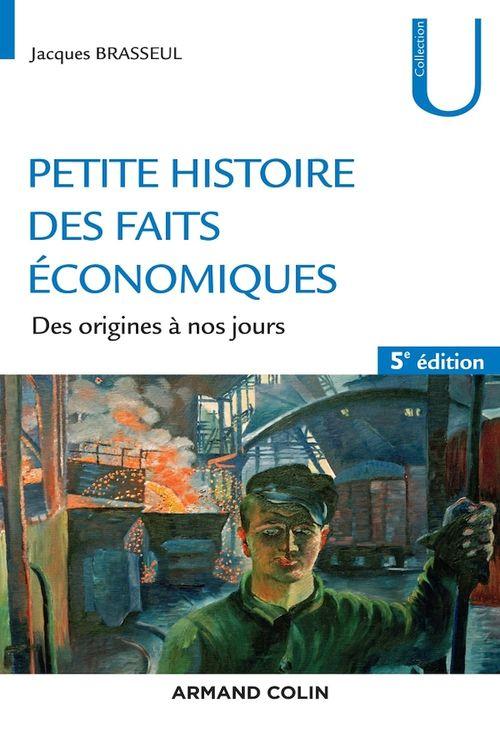 Petite histoire des faits économiques - 5e éd.