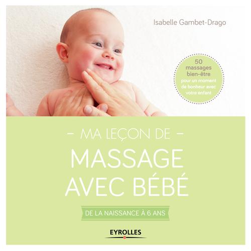 Ma leçon de massage avec bébé ; de la naissance à 6 ans