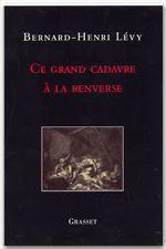 Vente Livre Numérique : Ce grand cadavre à la renverse  - Bernard-Henri Lévy
