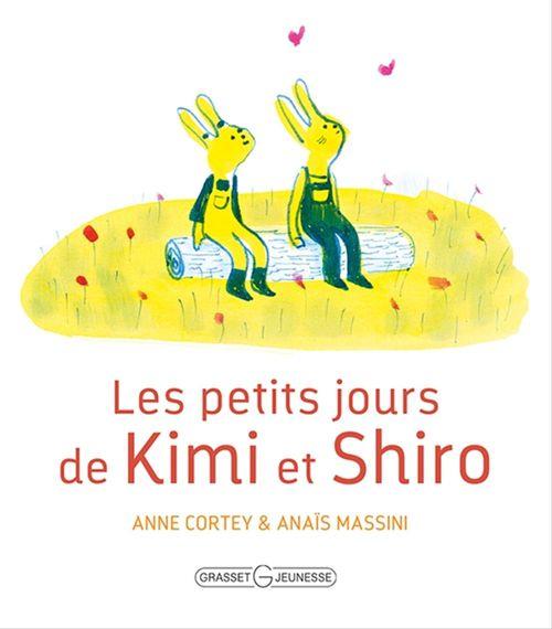 Les petits jours de Kimi et Shiro  - Anne Cortey