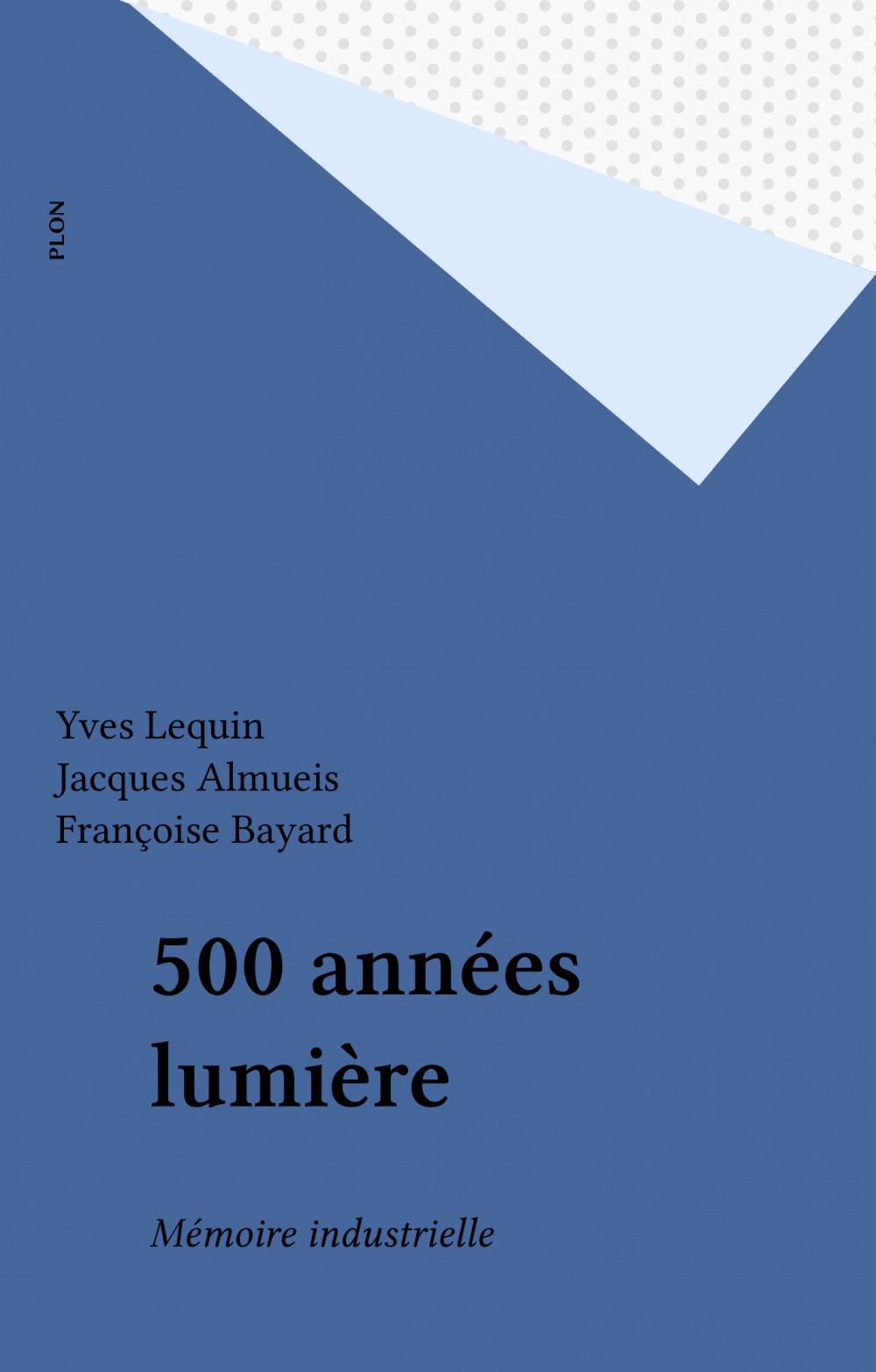 500 années lumière  - Jacques Almueis  - Françoise Bayard  - Yves Lequin