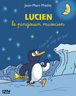 Vente EBooks : Lucien le pingouin musicien collector 3 titres  - Jean-Marc MATHIS