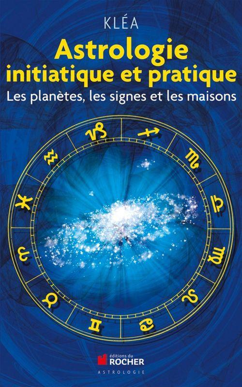 Astrologie initiatique et pratique